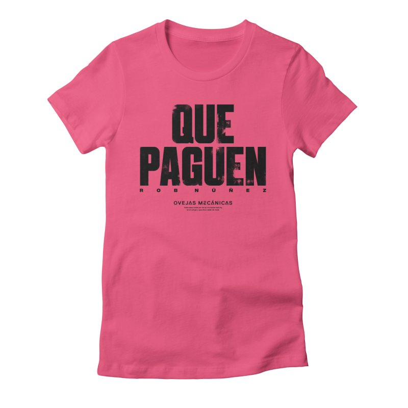 Que Paguen Women's Fitted T-Shirt by El Esquiladero
