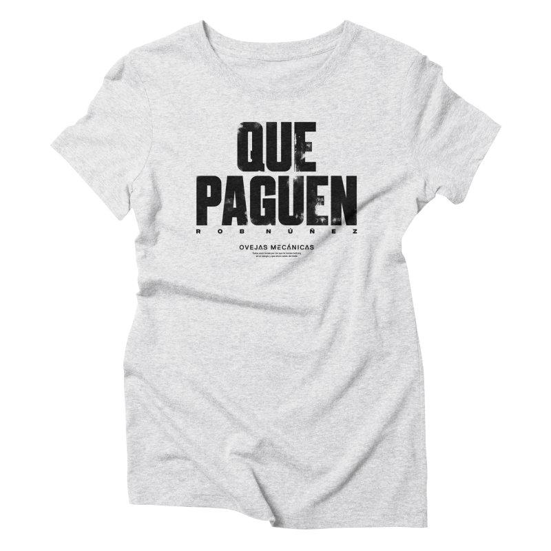 Que Paguen Women's Triblend T-Shirt by El Esquiladero