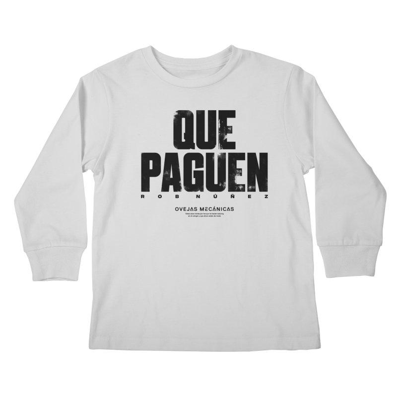 Que Paguen Kids Longsleeve T-Shirt by El Esquiladero