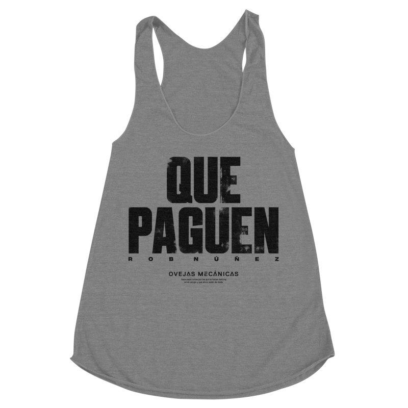 Que Paguen Women's Racerback Triblend Tank by El Esquiladero