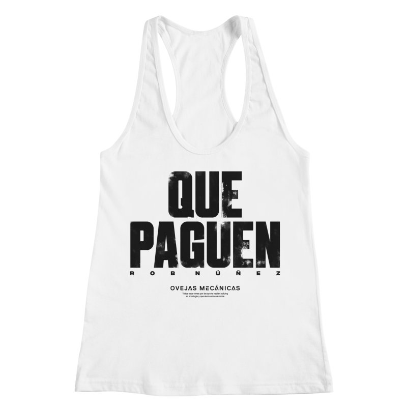 Que Paguen Women's Racerback Tank by El Esquiladero