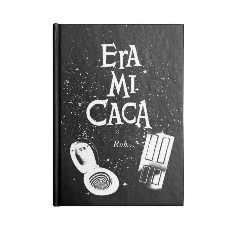 Era mi caca Accessories Lined Journal Notebook by El Esquiladero