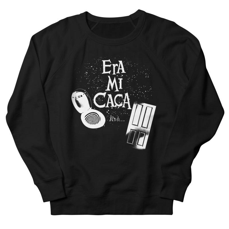 Era mi caca Men's Sweatshirt by El Esquiladero
