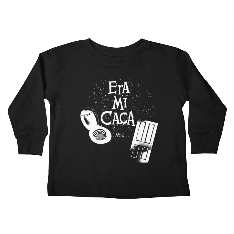 Era mi caca Kids Toddler Longsleeve T-Shirt by El Esquiladero