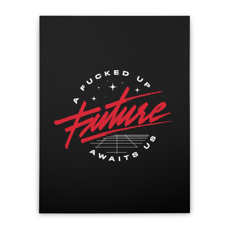 F-UP FUTURE RED Home Stretched Canvas by OVERGLOW 80s shop