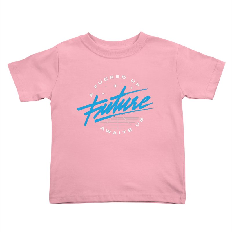 F-UP FUTURE BLUE Kids Toddler T-Shirt by OVERGLOW 80s shop