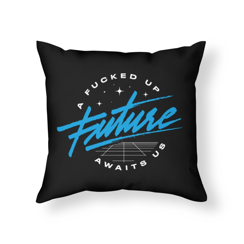 F-UP FUTURE BLUE Home Throw Pillow by OVERGLOW 80s shop