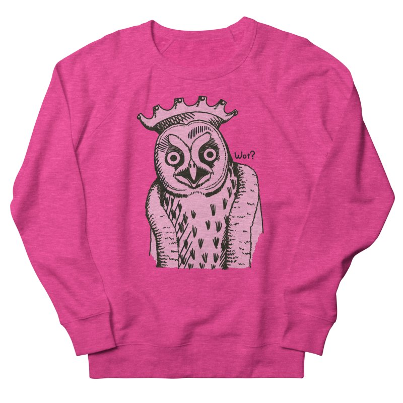 Wot Lord Women's French Terry Sweatshirt by Owl Basket