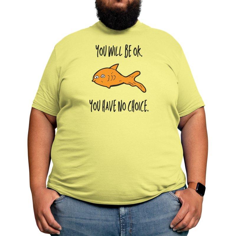 You will be ok Men's T-Shirt by owlminous's Artist Shop
