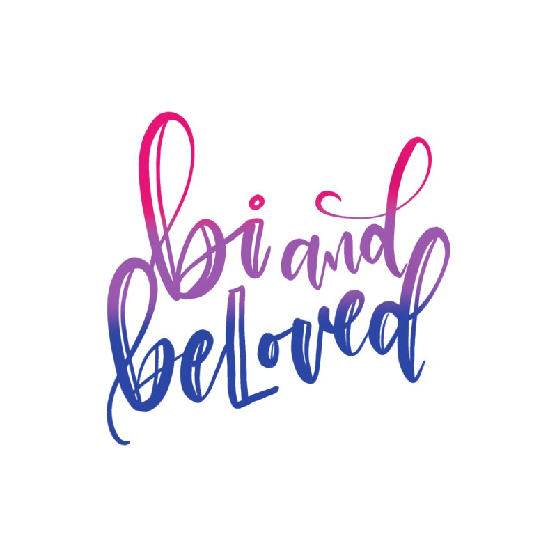 Bi and beloved by owlpostlettering's Artist Shop