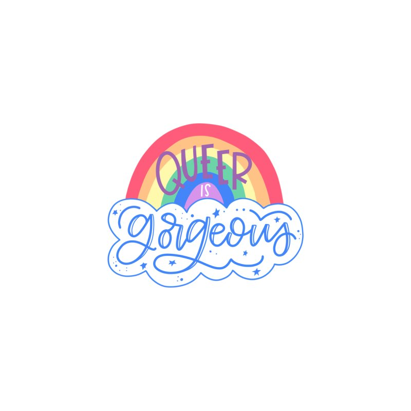 Queer is Gorgeous by owlpostlettering's Artist Shop