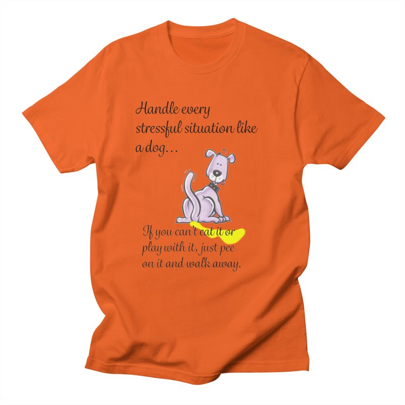 Handle life like a dog Men's T-Shirt by The Gear Shop