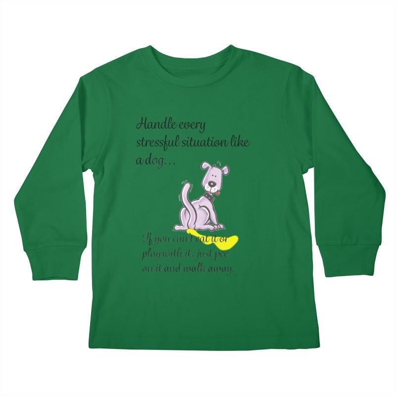 Handle life like a dog Kids Longsleeve T-Shirt by The Gear Shop
