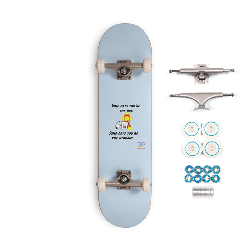 Some days are better than others Accessories Complete - Basic Skateboard by The Gear Shop
