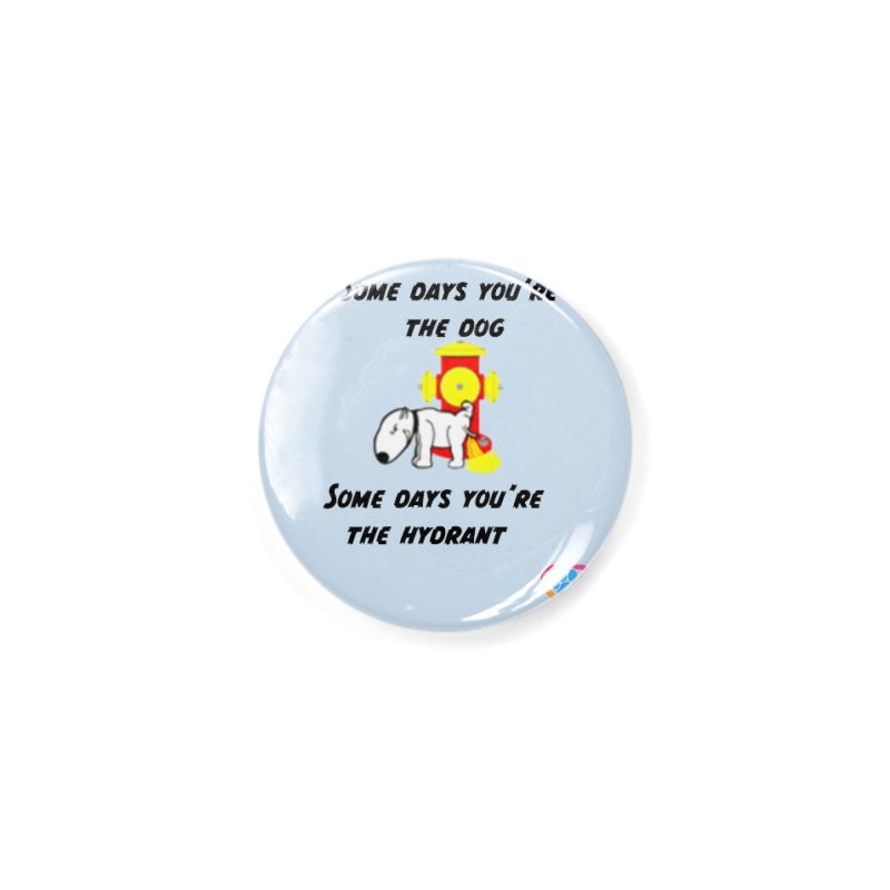 Some days are better than others Accessories Button by The Gear Shop