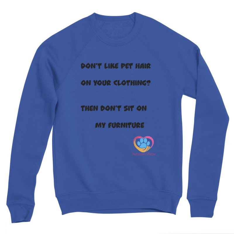 Friends a little too fastidious?  Tell them where you stand. Women's Sponge Fleece Sweatshirt by The Gear Shop