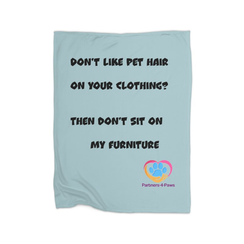 Friends a little too fastidious?  Tell them where you stand. Home Fleece Blanket Blanket by The Gear Shop