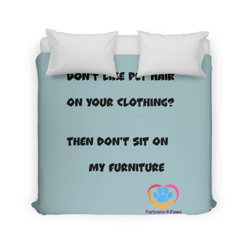 Friends a little too fastidious?  Tell them where you stand. Home Duvet by The Gear Shop
