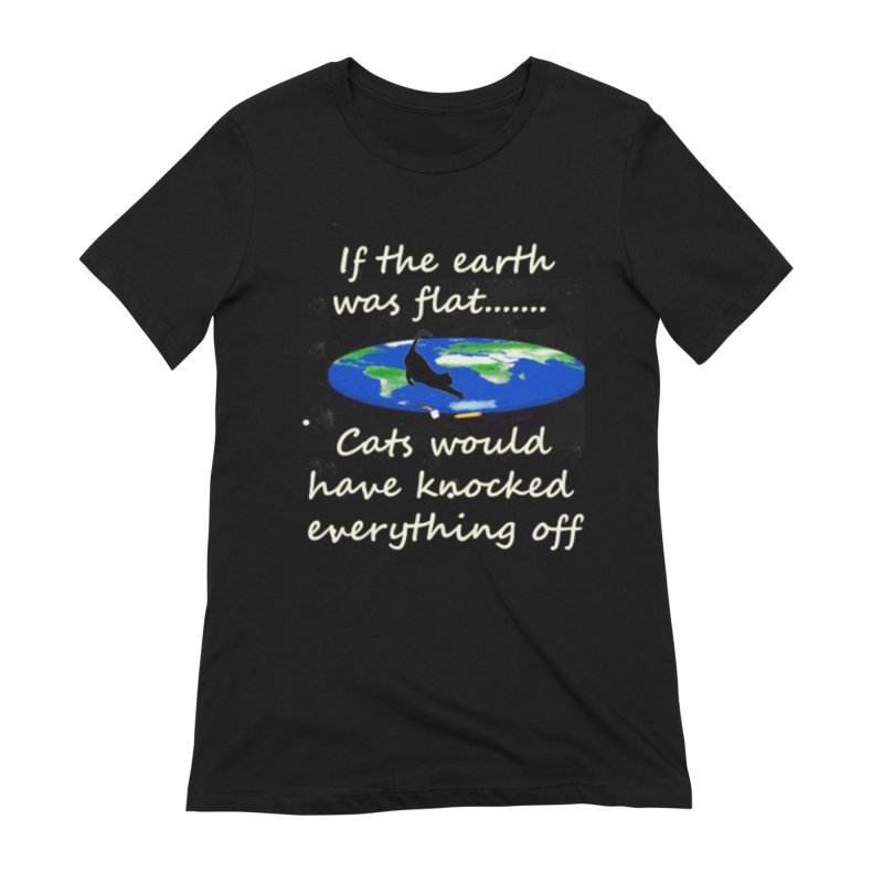 Flat Earth Cats Women's Extra Soft T-Shirt by The Gear Shop