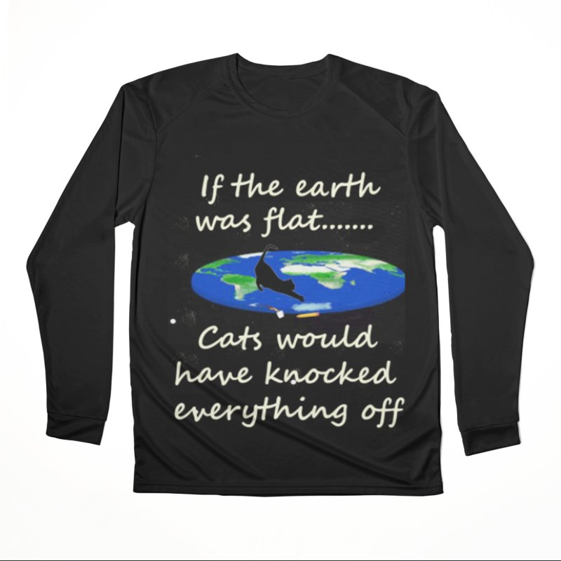Flat Earth Cats Women's Performance Unisex Longsleeve T-Shirt by The Gear Shop