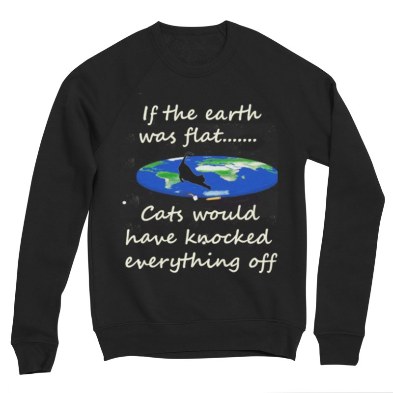 Flat Earth Cats Women's Sponge Fleece Sweatshirt by The Gear Shop