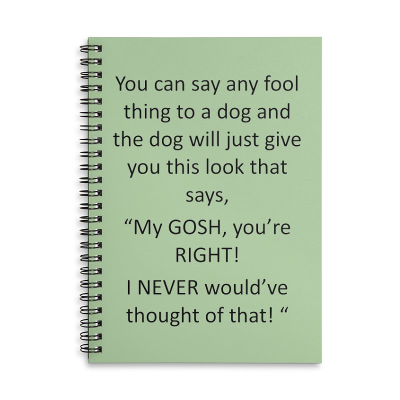 You're such a smart human! Accessories Lined Spiral Notebook by The Gear Shop