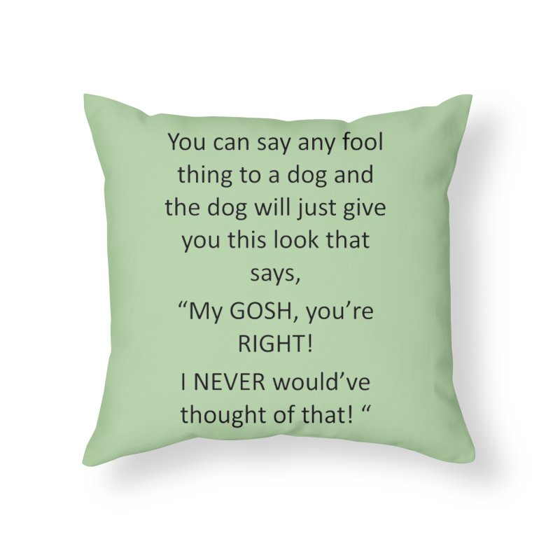 You're such a smart human! Home Throw Pillow by The Gear Shop