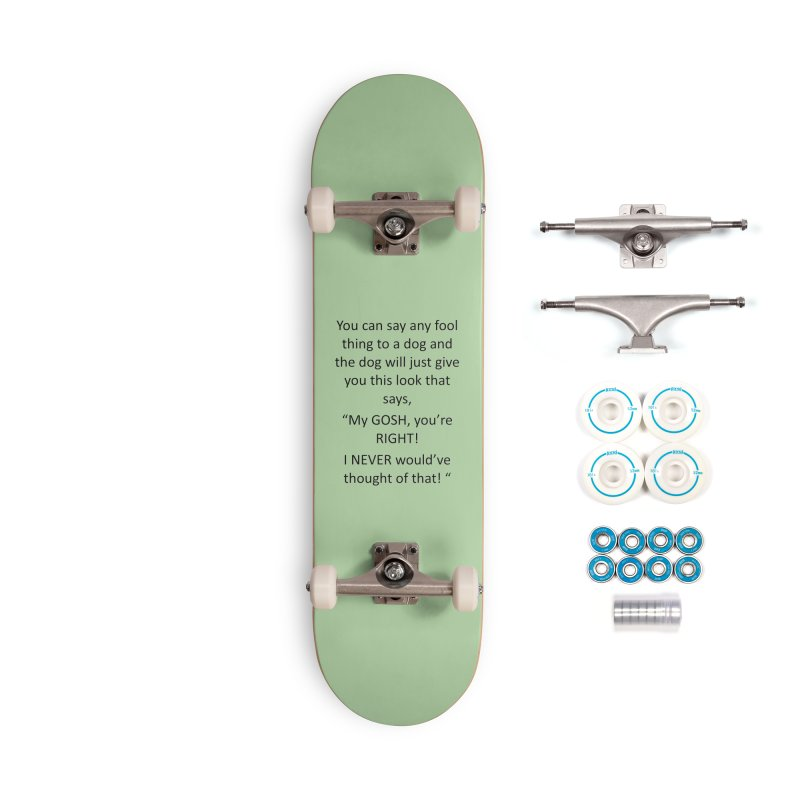 You're such a smart human! Accessories Complete - Basic Skateboard by The Gear Shop