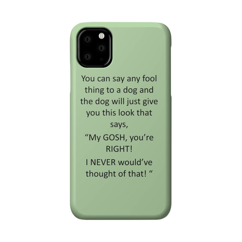 You're such a smart human! Accessories Phone Case by The Gear Shop