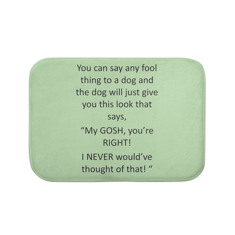 You're such a smart human! Home Bath Mat by The Gear Shop