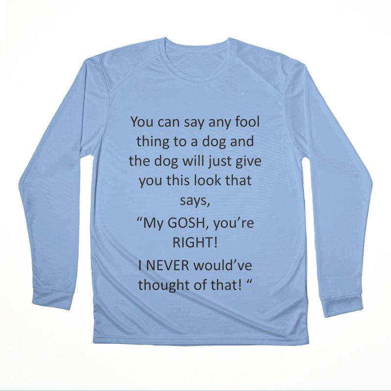 You're such a smart human! Women's Performance Unisex Longsleeve T-Shirt by The Gear Shop
