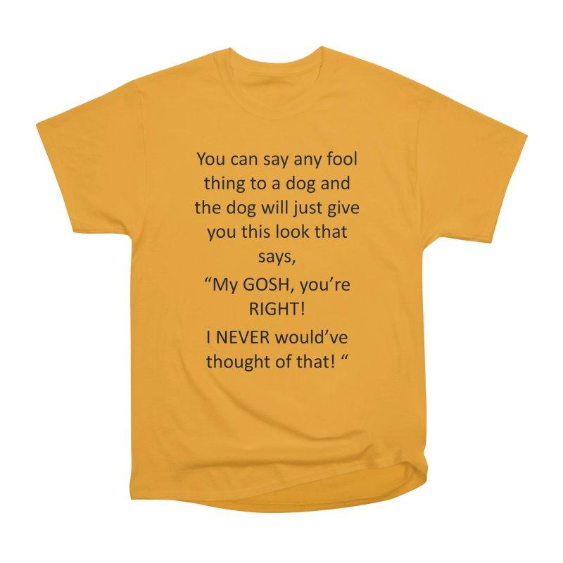 You're such a smart human! Women's Heavyweight Unisex T-Shirt by The Gear Shop