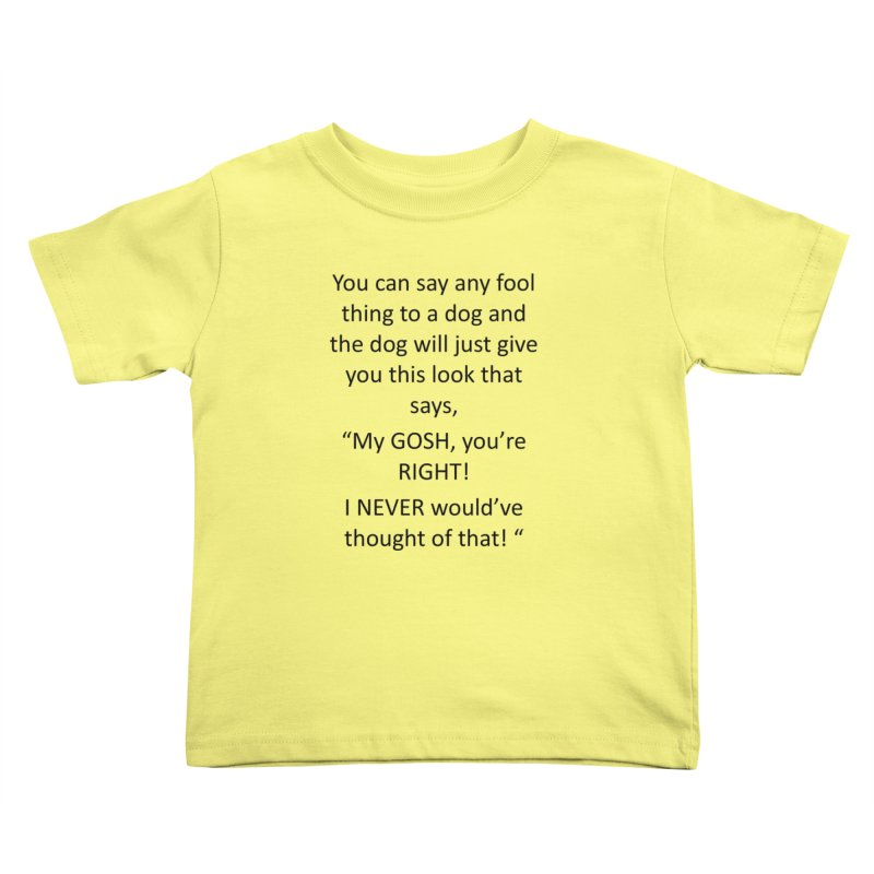 You're such a smart human! Kids Toddler T-Shirt by The Gear Shop