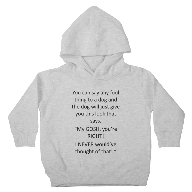 You're such a smart human! Kids Toddler Pullover Hoody by The Gear Shop