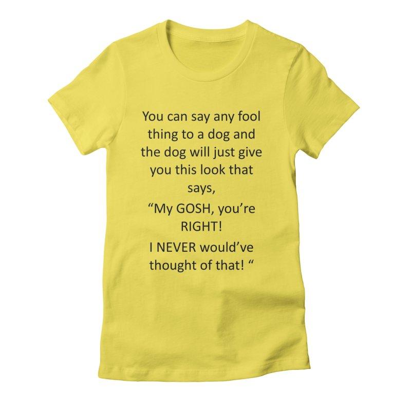 You're such a smart human! Women's T-Shirt by The Gear Shoppe