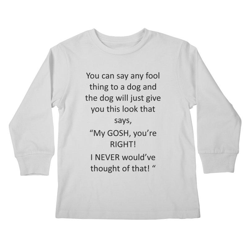 You're such a smart human! Kids Longsleeve T-Shirt by The Gear Shop