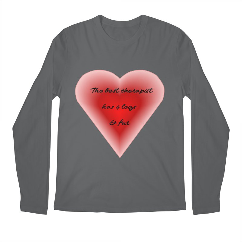 Therapist needed.  Here's the best. Men's Regular Longsleeve T-Shirt by The Gear Shop