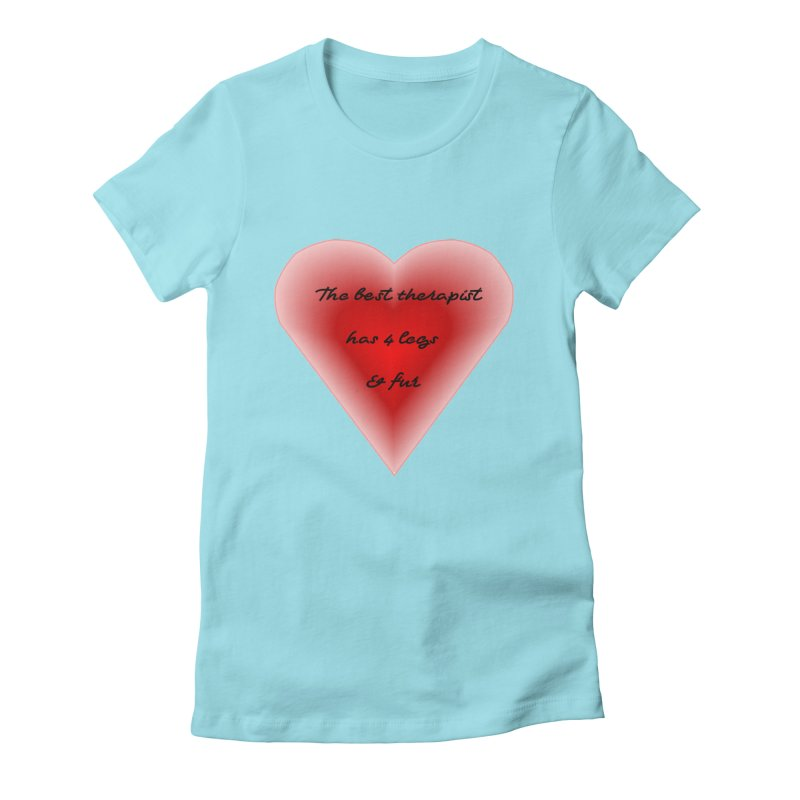 Therapist needed.  Here's the best. Women's Fitted T-Shirt by The Gear Shop