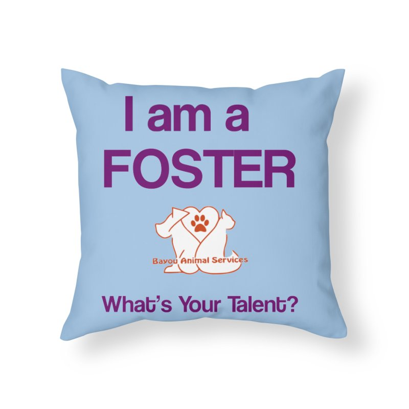 Foster (Available to approved BAS fosters only) Home Throw Pillow by The Gear Shop
