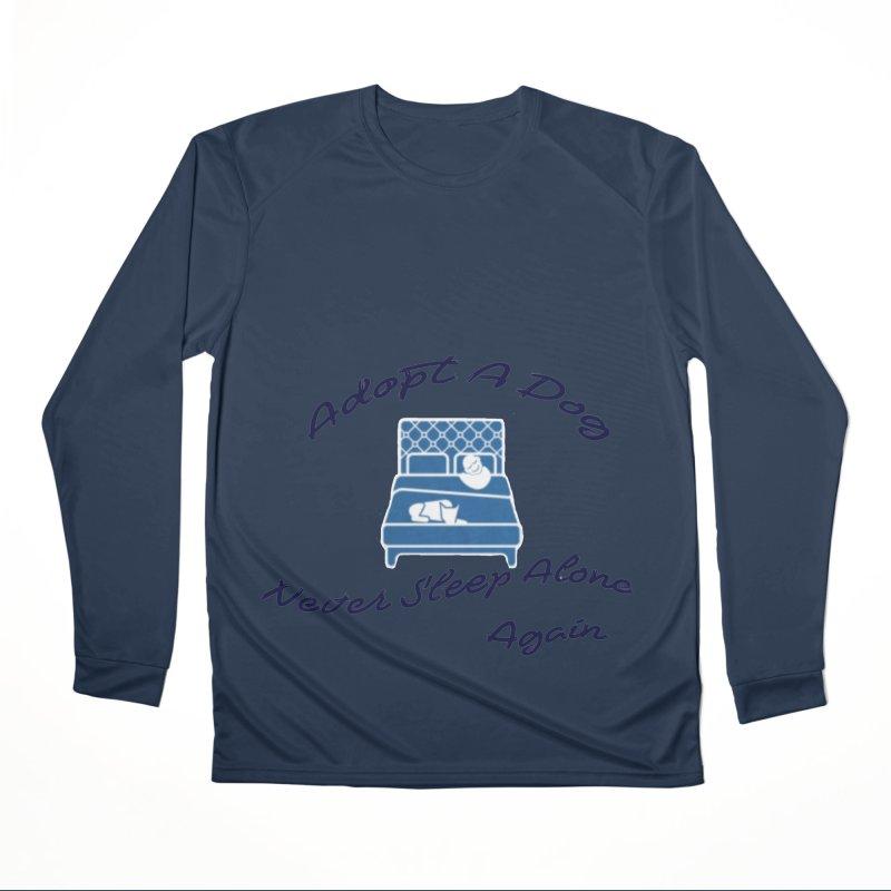 Never sleep alone Women's Performance Unisex Longsleeve T-Shirt by The Gear Shop