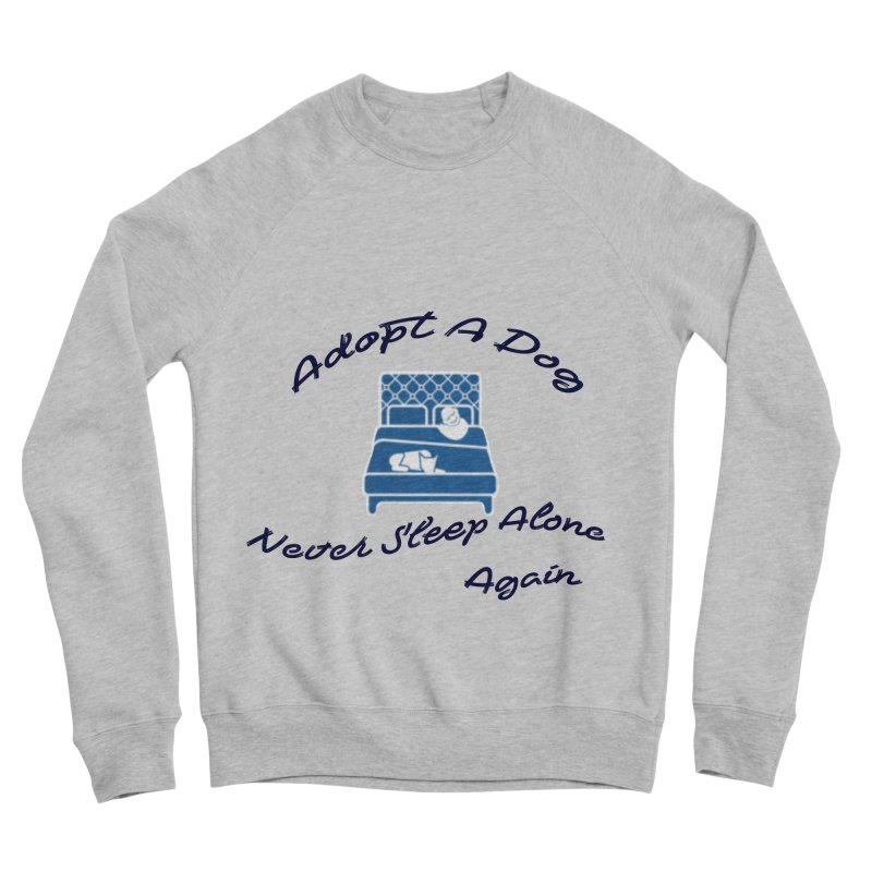 Never sleep alone Women's Sponge Fleece Sweatshirt by The Gear Shop