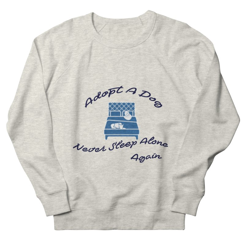 Never sleep alone Men's French Terry Sweatshirt by The Gear Shop