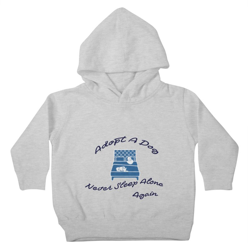 Never sleep alone Kids Toddler Pullover Hoody by The Gear Shop