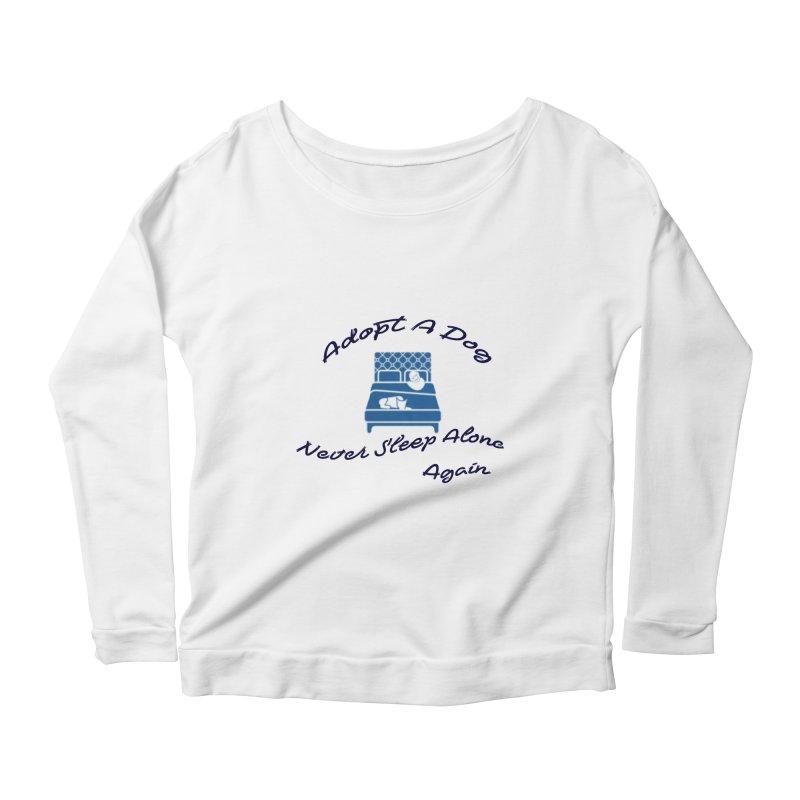 Never sleep alone Women's Scoop Neck Longsleeve T-Shirt by The Gear Shop