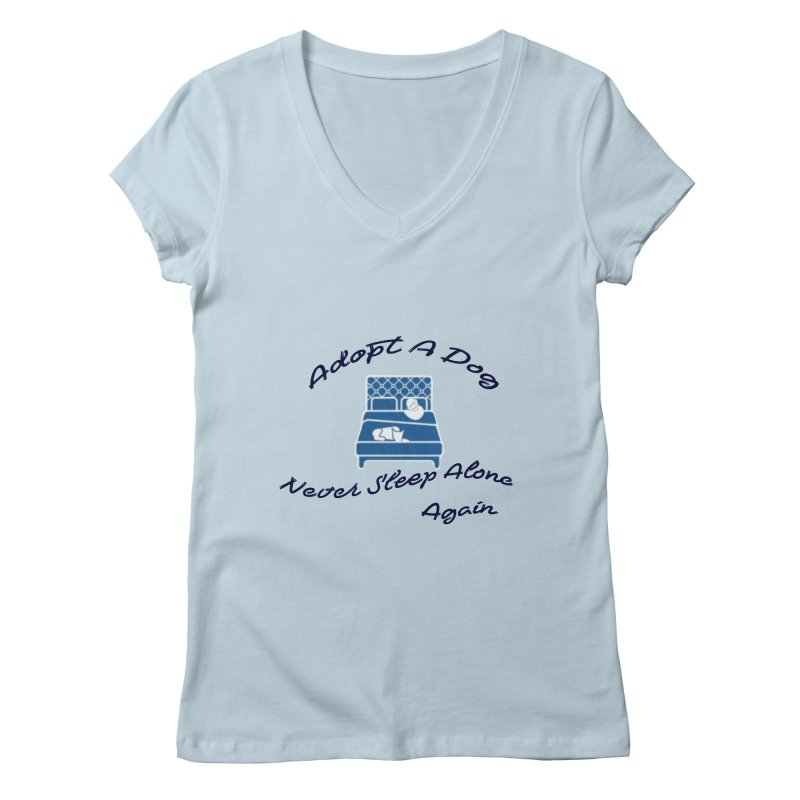 Never sleep alone Women's V-Neck by The Gear Shoppe