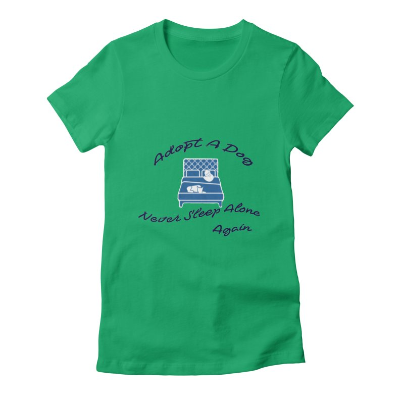 Never sleep alone Women's Fitted T-Shirt by The Gear Shop