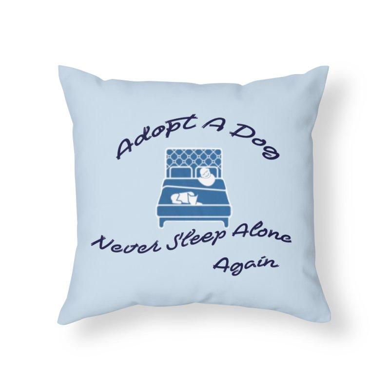 Never sleep alone Home Throw Pillow by The Gear Shop
