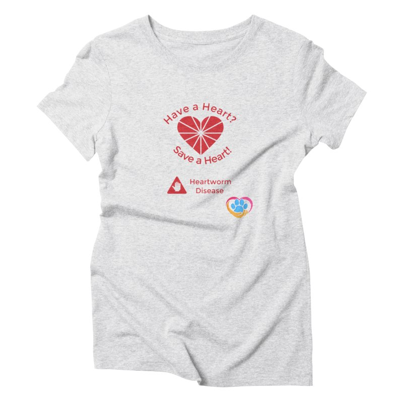 Have a Heart? Women's Triblend T-Shirt by The Gear Shop
