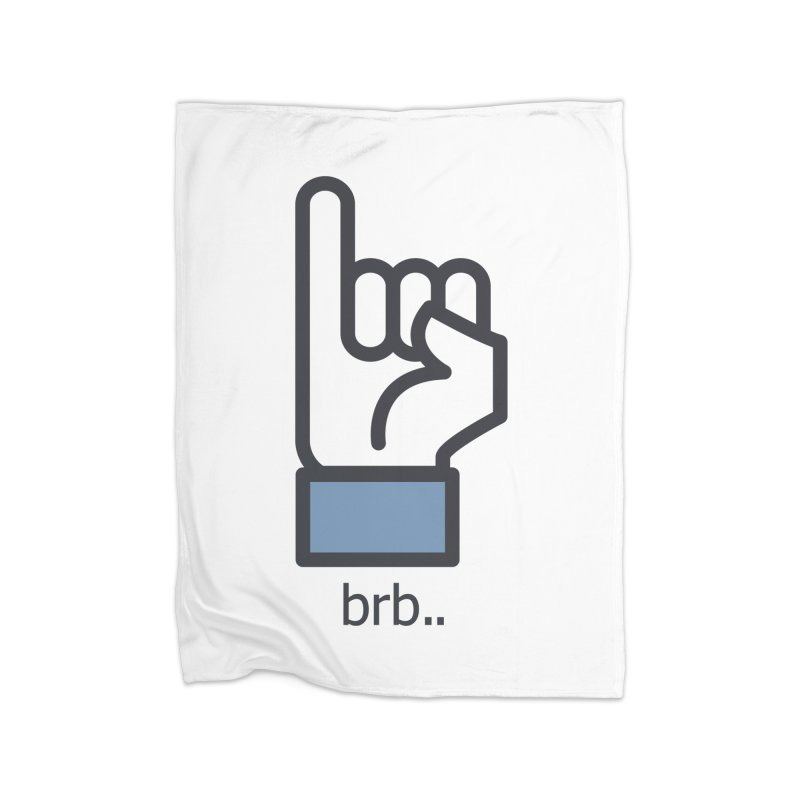 brb.. Home Blanket by paagal's Artist Shop