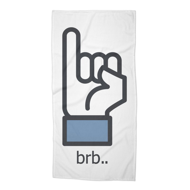 brb.. Accessories Beach Towel by paagal's Artist Shop